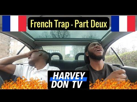 French Trap réaction! Part Deux!!