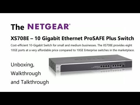 Unboxing the Netgear XS708E-200 10Gbe Smart Managed Switch with 10GBASE-T and SFP+