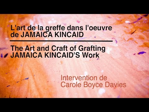 Carole Boyce Davies: The Art and Craft of Grafting JAMAICA KINCAID'S Work