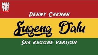 SUGENG DALU Reggae version - Cover by maskustic