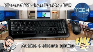 Microsoft Wireless Desktop 850 - Análise e sincera opinio