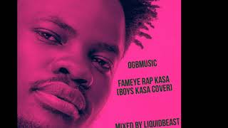 Fameye- Rap kasa (R2bees Boys kasa cover )mixed by liquidbeat.