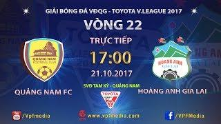 full  quang nam vs hoang anh gia lai  vong 22 toyota v league 2017