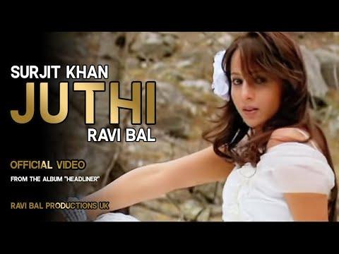 JUTHI - Surjit Khan & Ravi Bal.Official Full Video. Music by Ravi Bal. Album: HEADLINER