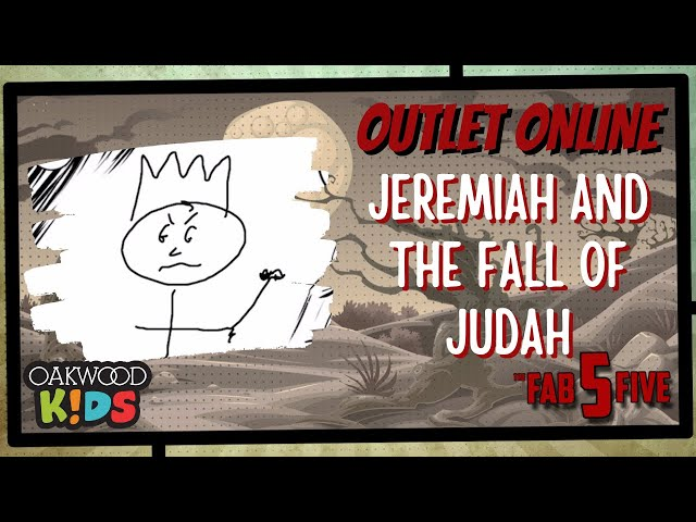 Oakwood Kids - Outlet Online Ep.21 - Jeremiah and the Fall of Judah