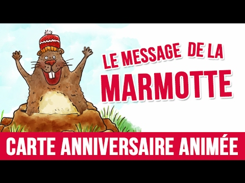 Le message de la marmotte joyeux anniversaire carte anniversaire anim e youtube - Carte de voeux animee gratuite ...