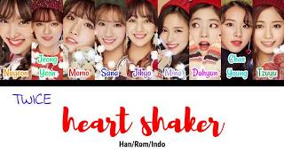 TWICE 'Heart Shaker' Lyrics - (Han/Rom/Indo)