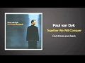 watch he video of Paul van Dyk - Together We Will Conquer