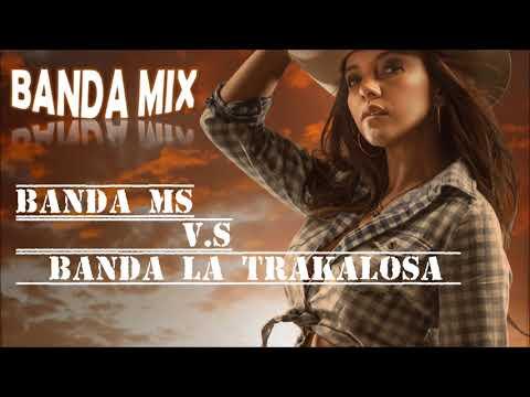 BANDA MS VS BANDA LA TRAKALOSA- sus mas grandes exitos!!!
