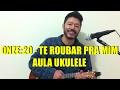 Onze:20 - Te Roubar Pra Mim - Video Aula Ukulele
