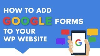 How To Add Google Forms To Your Wordpress Website