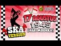 SKA 86 - HARI MERDEKA (17 Agustus 1945) | Reggae SKA Version