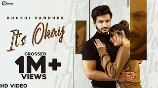 New Punjabi Song    It's Okay (Full Video)    Khushi Pandher    C Town    Latest Punjabi Song 2021
