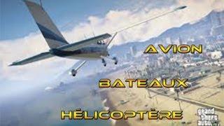 GTA V | Tout les avions, hélicoptères, bateaux !