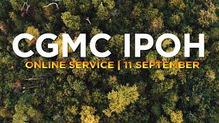 CGMC Ipoh Service - Saturday 11th September @ 8:00 pm