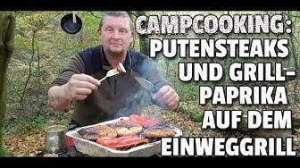 ✔ CAMPCOOKING: Putensteaks und Grillpaprika auf dem Einweg Grill