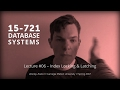 L06 - Index Locking & Latching [CMU Database Systems Spring 2017]