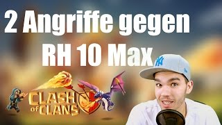 CLASH OF CLANS: 2 Angriffe gegen RH 10 Max ✭ Let's Play Clash of Clans [Deutsch/German HD]