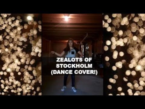 ZEALOTS OF STOCKHOLM DANCE COVER!