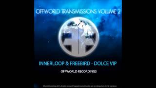 InnerLoop & FreeBird - Dolce (Vip) [Free Download]