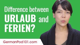What is the difference between Urlaub and Ferien?