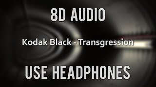 Kodak Black - Transgression (8D Audio)