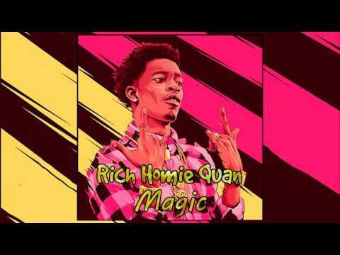 Rich Homie Quan - Magic (NEW 2017 SONG)