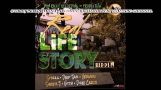 REAL LIFE STORY RIDDIM (Mix-May 2017) DON RICHIE PRODUCTION