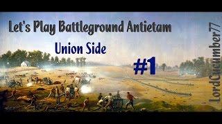 Let's Play Battleground: Antietam, Part 001: For The Union!