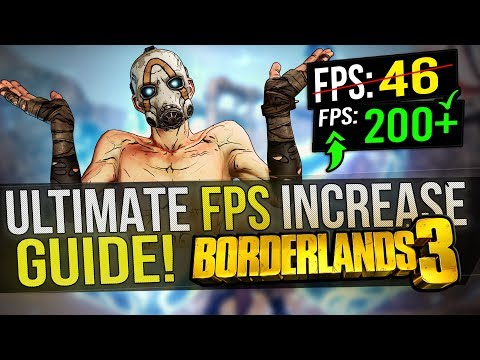🔧 BORDERLANDS 3: Dramatically Increase FPS / Performance With Any Setup! Any PC