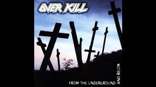Overkill - From The Underground And Below (Full Album)