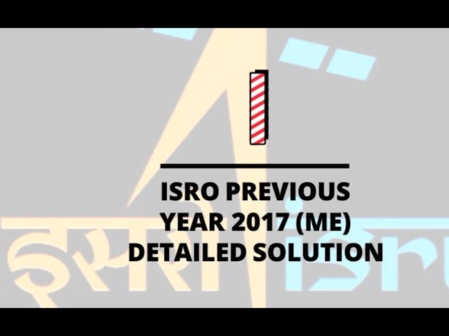 Previous year ISRO detailed solution !! DECEMBER 2017 !! Easy to learn.