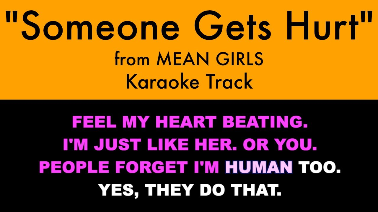 """""""Someone Gets Hurt"""" from Mean Girls - Karaoke Track with Lyrics"""