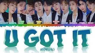 X1(엑스원) - U GOT IT *HOW WOULD* (PRODUCE X 101) (Color Coded Han_Rom_Eng) Lyrics