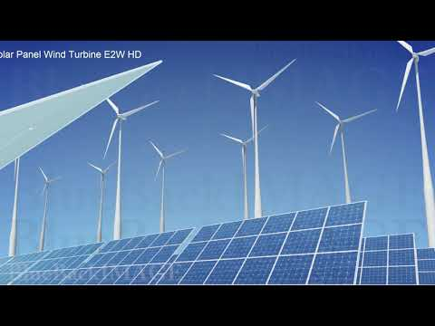 Solar Panels Renewable Energy Sun Power Green clean Solar Panel Wind Turbine E2W HD