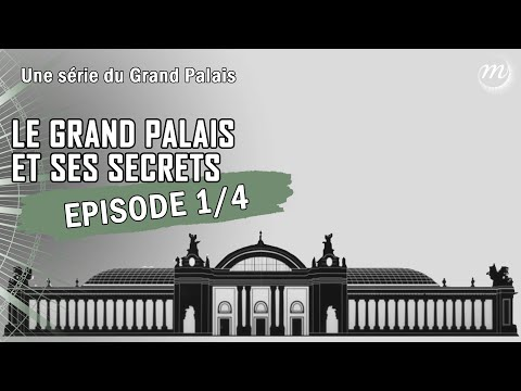 Le Grand Palais, un joyau au centre de Paris