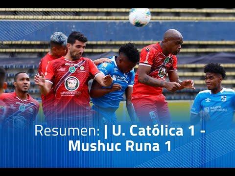 U. Catolica Mushuc Runa Goals And Highlights