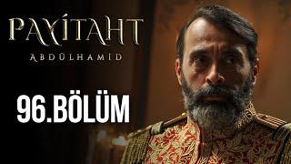 Payitaht Abdülhamid 96. Bölüm