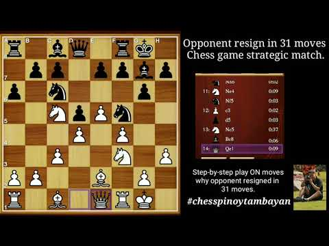 Opponent Resigned In 31 Moves: Chess Game Strategic Match