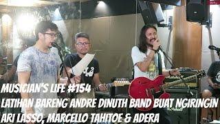 MUSICIAN'S LIFE #154 | Latihan bareng Andre Dinuth Band bareng Marcello Tahitoe, Adera