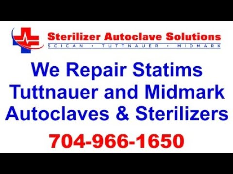 We Repair Statims, Tuttnauer, & Midmark Autoclaves and Sterilizers