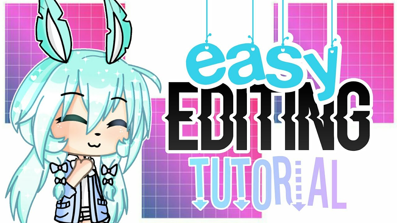 「Gacha Life 」Easy Editing Tutorial - YouTube