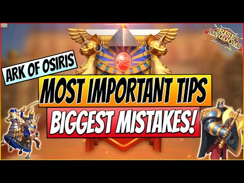 Most Important TIPS and MISTAKES TO AVOID in ARK OF OSIRIS in 2020 | Rise of Kingdoms