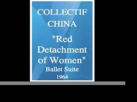 "Chinese Collective : ""Red Detachment of Women"" Ballet Suite (1964)"
