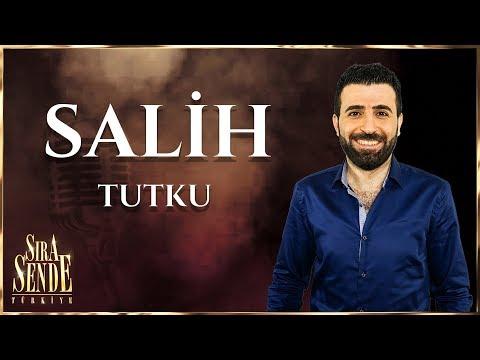 Salih - Tutku | SIRA SENDE TÜRKİYE