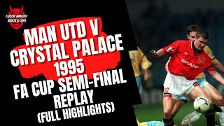 Man Utd v C Palace 1995 FA Cup Semi-Final Replay