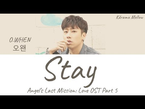 O.WHEN (오왠) - Stay (Angel's Last Mission: Love OST Part 5) Lyrics (Han/Rom/Eng/가사)