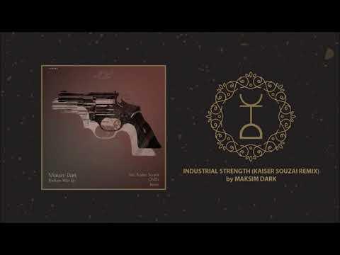 Maksim Dark - Industrial Strength (Kaiser Souzai Remix)