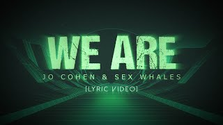Jo Cohen & Whales - We Are (Lyric Video)