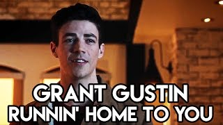 Grant Gustin - Runnin' Home To You Lyrics (Full Performance)
